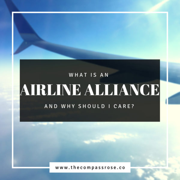 What is an Airline Alliance and Why Should I Care?